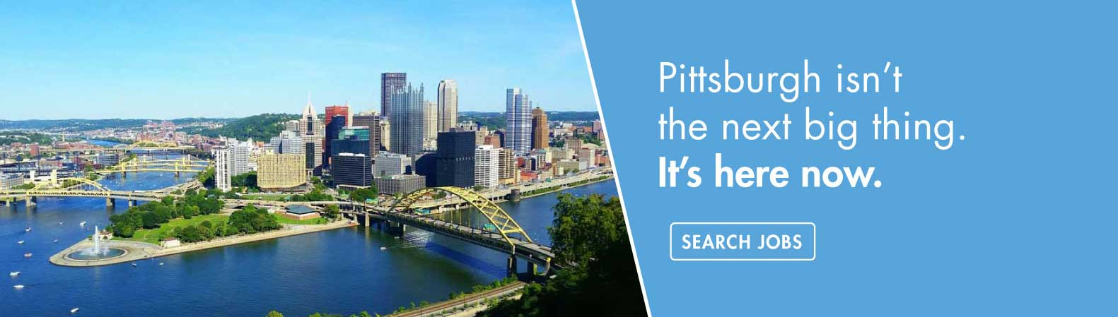 Pittsburgh isn't the next big thing. It's here now.